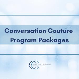 Conversation Couture Program Packages